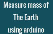 Cómo se mide la masa de la tierra utilizando arduino.