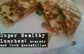 Super almuerzos saludables: aguacate y y quesadias de cerdo