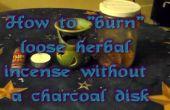 Cómo quemar incienso suelto sin discos de carbón de leña