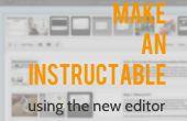 Cómo hacer un Instructable usando el nuevo Editor de