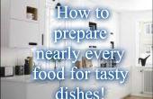 Cómo preparar casi todos los alimentos para platos sabrosos!