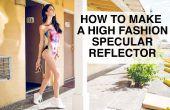 Como hacer un Reflector especular de alta moda