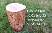 Como hacer log extremos perfectamente planas y paralelas