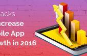 10 crecimiento móviles Hacks ese aumento de voluntad el crecimiento de su aplicación en 2016