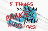 5 cosas que usted puede hacer con resistencias de repuesto!
